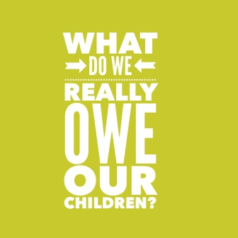 What Do We Owe our Children