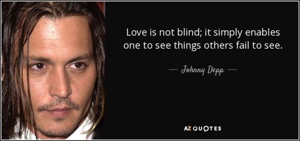 quote-love-is-not-blind-it-simply-enables-one-to-see-things-others-fail-to-see-johnny-depp-81-37-22