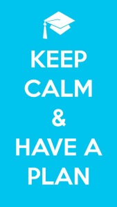 KEEP CALM - HAVE A PLAN